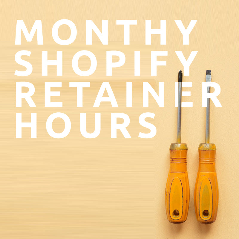 Shopify Support Hours - Monthly Retainer