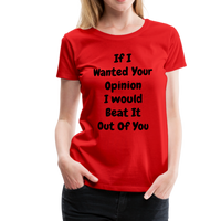 Your Opinion Women's Premium T-Shirt #646650399 - X MAX SPORTS