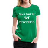 Be Powerful Women's Premium T-Shirt #41331026500 - X MAX SPORTS