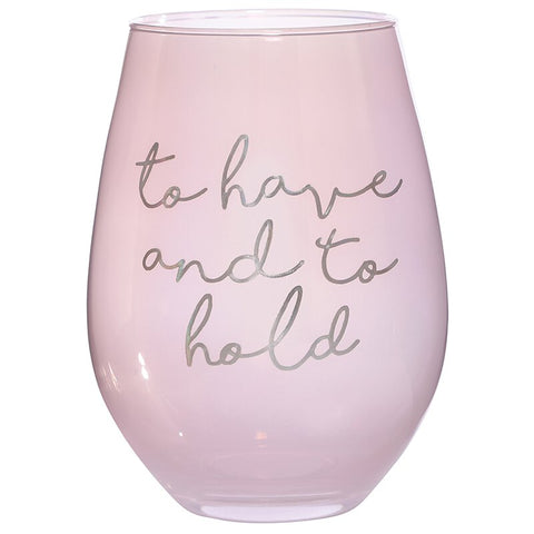 Stemless Wineglass 30 oz. - To have and hold
