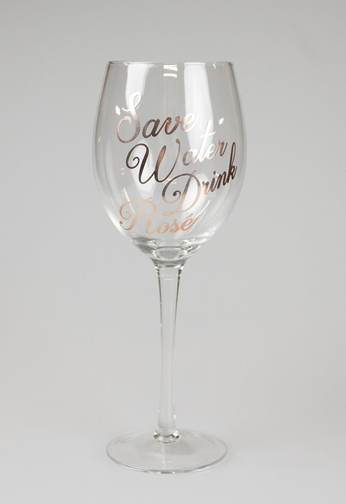 'Save Water Drink Rose' Glass