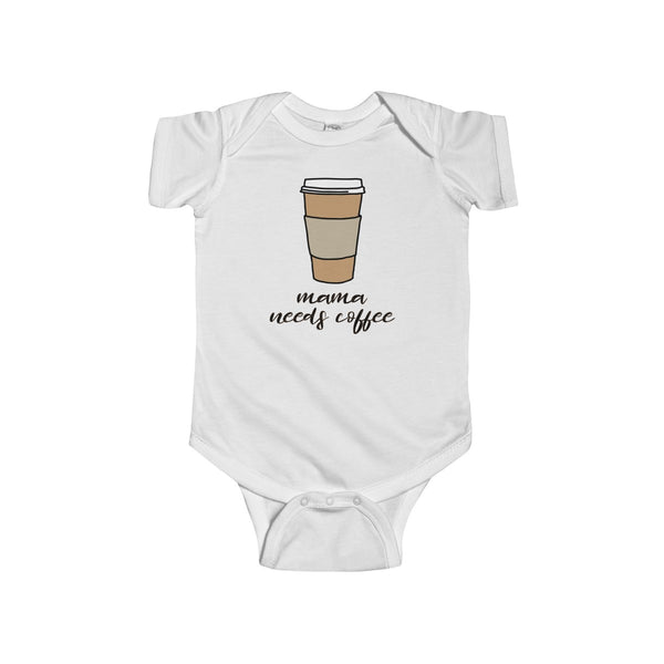 Mama needs coffee - Infant Bodysuit - Max & Otis Designs