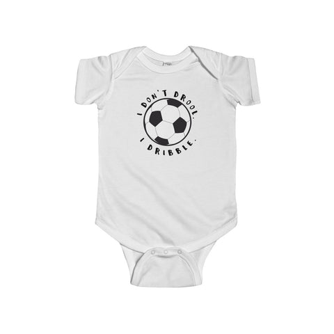 I don't drool.  I dribble. - Soccer Baby Infant Bodysuit - Max & Otis Designs