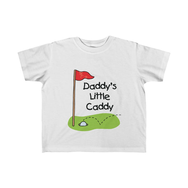 Daddy's Little Caddy - Toddler Fine Jersey Tee