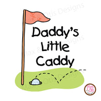 Printable Iron-On Transfer - Daddy's Little Caddy (Editable PDF)
