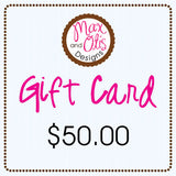 Gift Card - Max & Otis Designs