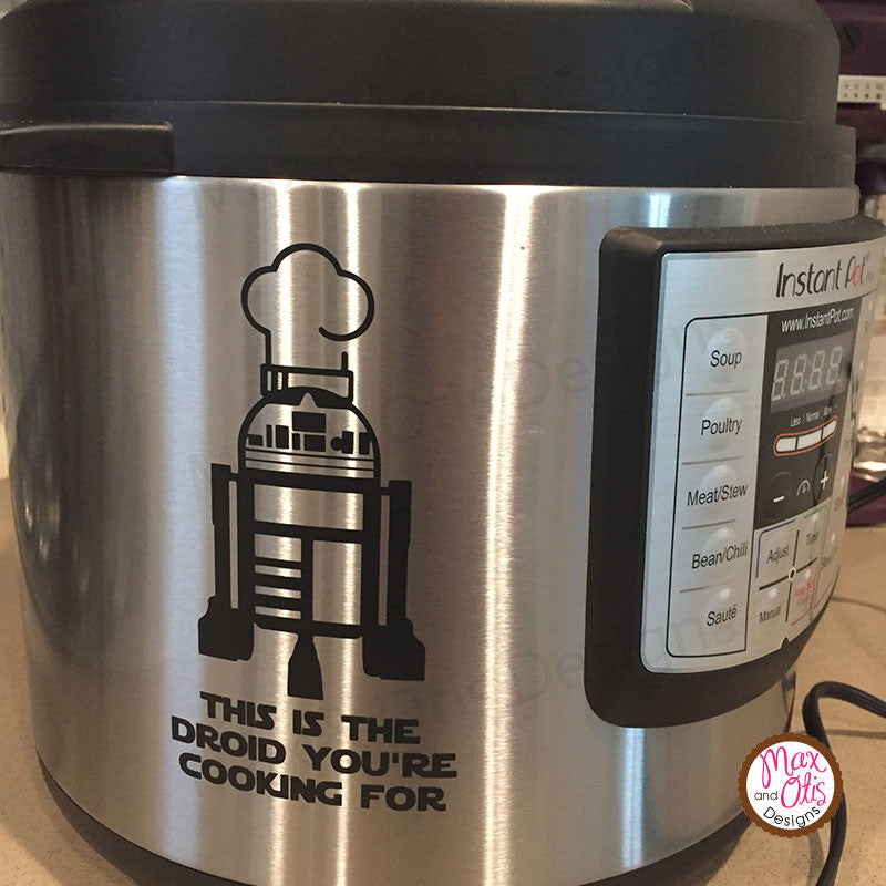 Instant Pot Pressure Cooker Decal - This is the Droid You're Cooking For
