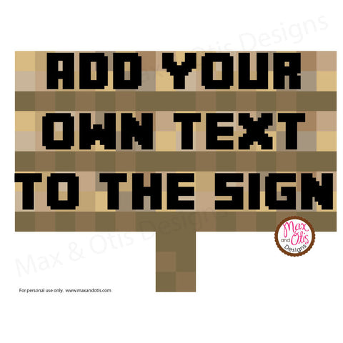 Minecraft Sign - Editable PDF - Max & Otis Designs