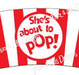 "Printable Cupcake Wrappers - Popcorn ""She's about to POP!"" (Assorted Colors)"
