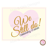 We Still Do Printable Sign Banner - Max & Otis Designs