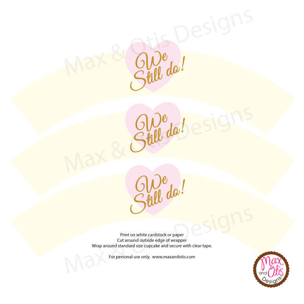 Printable Cupcake Wrappers - We Still Do Anniversary - Max & Otis Designs