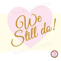 Printable Cupcake Wrappers - We Still Do Anniversary