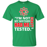 I'm Not Crazy - Custom Ultra Cotton T-Shirt - Monday Monday