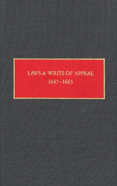 Laws & Writs of Appeal, 1647–1663