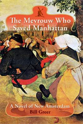 The Mevrouw Who Saved Manhattan: A Novel of New Amsterdam