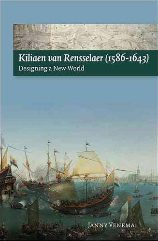 Kiliaen Van Rensselaer (1586-1643) Designing a New World