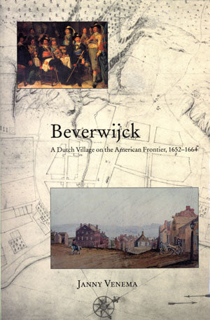 Beverwijck: A Dutch Village on the American Frontier, 1652–1664