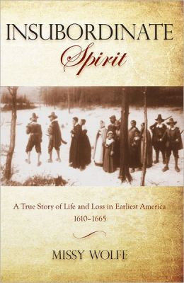Insubordinate Spirit: A True Story of Life and Loss in Earliest America