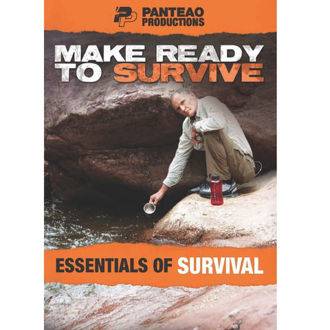 Make Ready to Survive: The Essentials of Survival