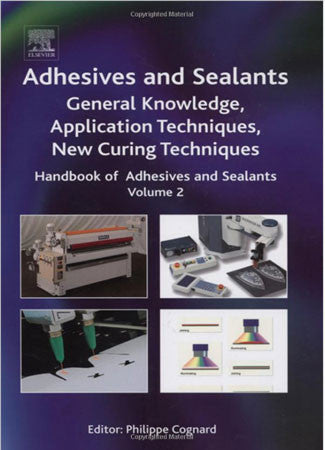 Handbook of Adhesives and Sealants  General Knowledge, Application of Adhesives, New Curing Techniques