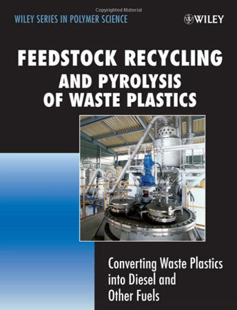Feedstock Recycling and Pyrolysis of Waste Plastics: Converting Waste Plastics into Diesel and Other Fuels