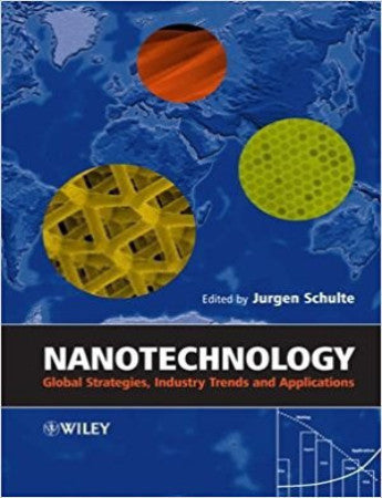 Nanotechnology: Global Strategies, Industry Trends and Applications