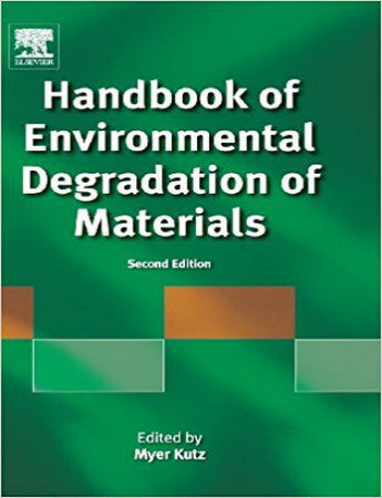 Handbook of Environmental Degradation of Materials, 2nd Edition