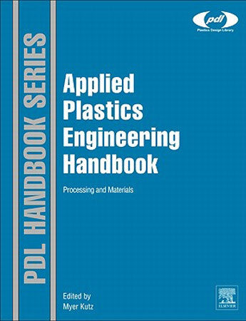Applied Plastics Engineering Handbook - Processing and Materials
