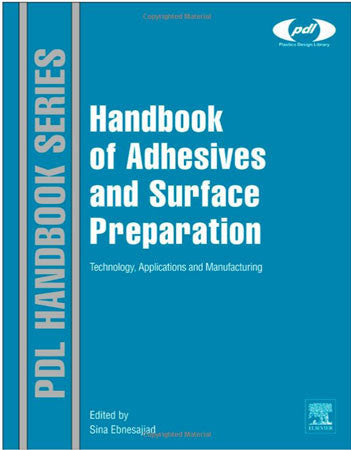 Handbook of Adhesives and Surface Preparation, Technology, Applications and Manufacturing