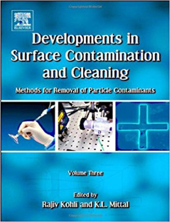 Developments in Surface Contamination and Cleaning, Vol. 3 Methods for Removal of Particle Contaminants