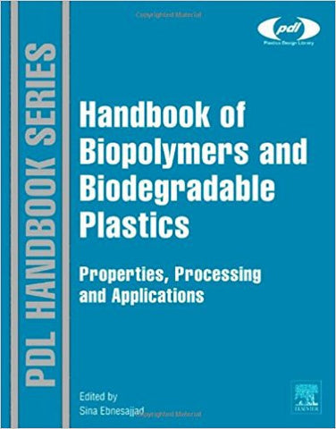 Handbook of Biopolymers and Biodegradable Plastics, Properties, Processing and Applications