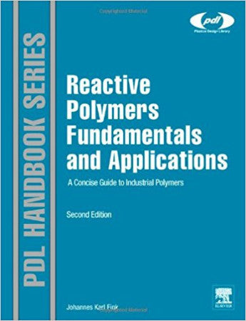 Reactive Polymers Fundamentals and Applications, 2nd Edition