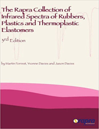 Rapra Collection of Infrared Spectra of Rubbers, Plastics and Thermoplastic Elastomers, Third Edition (The)