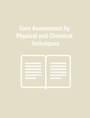 Cure Assessment by Physical and Chemical Techniques