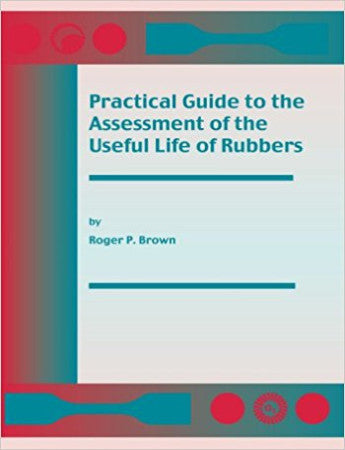 Practical Guide to the Assessment of the Useful Life of Rubbers