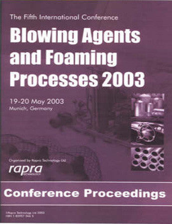 Blowing Agents and Foaming Processes 2003