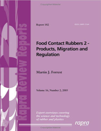 Food Contact Rubbers 2 - Products, Migration and Regulation
