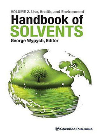 Handbook of Solvents, Volume 2, Use, Health, and Environment