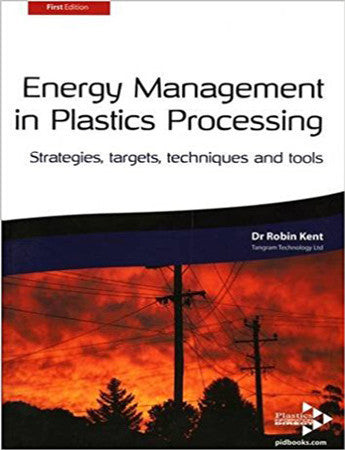 Energy Management in Plastics Processing: Strategies, Targets, Techniques and Tools
