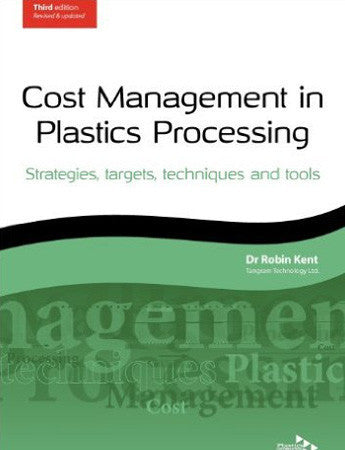 Cost Management in Plastics Processing: Strategies, targets, techniques and tools