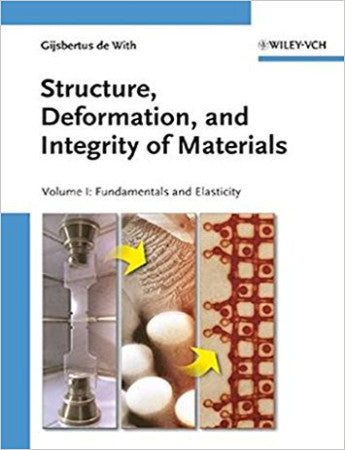 Structure, Deformation, and Integrity of Materials: Volume I: Fundamentals and Elasticity / Volume II: Plasticity, Visco-elasticity, and Fracture, 2 Volumes