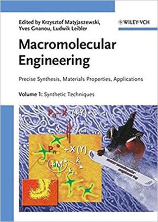Macromolecular Engineering: Precise Synthesis, Materials Properties, Applications, 4 Volume Set