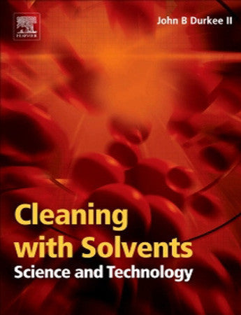 Cleaning with Solvents: Science and Technology, 1st Edition