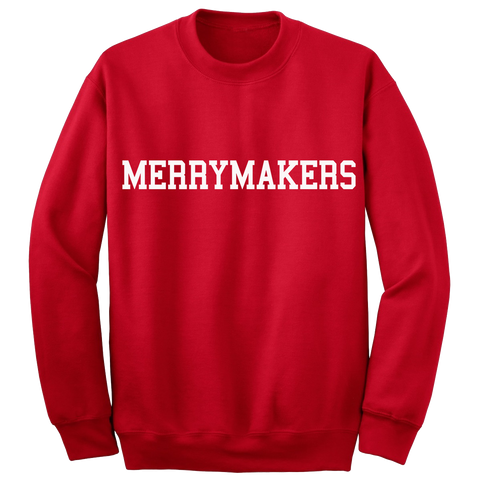 Band of Merrymakers - Merrymakers Sweatshirt HaHa Holiday