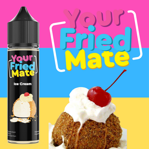 YOUR FRIED MATE - ICE CREAM