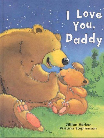 I Love You, Daddy, by Jillian Harker and Kristina Stephenson