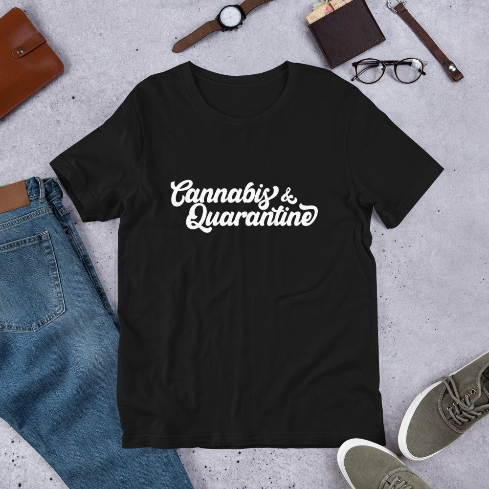 CANNABIS & QUARANTINE - Short-Sleeve Unisex T-Shirt - funny tee shirt with sayings men women weed marijuana