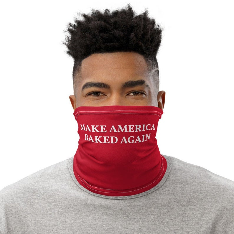 Weed Face Mask - Make America Baked Again Neck Gaiter