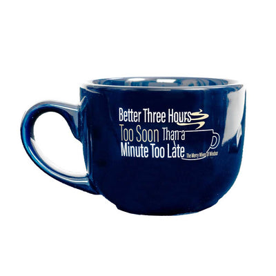 Better Three Hours Too Soon Mug