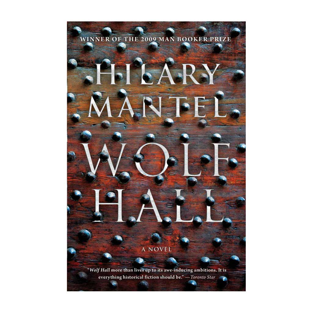 Wolf Hall - A Novel by Hilary Mantel